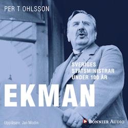 Sveriges statsministrar under 100 år : C G Ekman