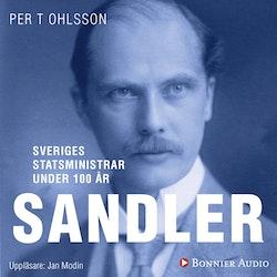 Sveriges statsministrar under 100 år : Rickard Sandler