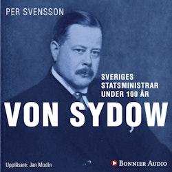 Sveriges statsministrar under 100 år : Oscar von Sydow