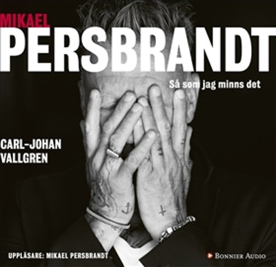 Mikael Persbrandt : Så som jag minns det