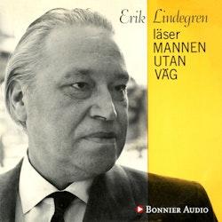 Erik Lindegren läser mannen utan väg