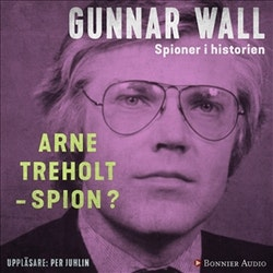 Arne Treholt - spion?