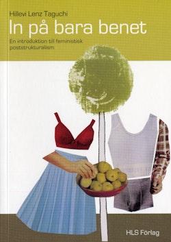 In på bara benet : en introduktion till feministisk poststrukturalism