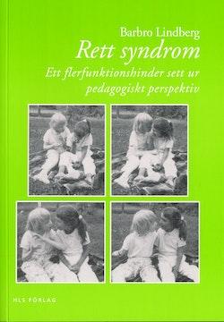 Rett syndrom : ett flerfunktionshinder sett ur pedagogiskt perspektiv