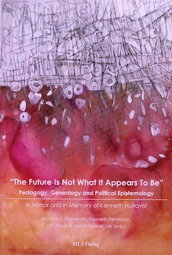 The future is not what it appears to be : pedagogy, genealogy and political epistemology