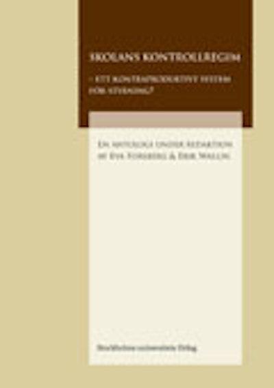 Skolans kontrollregim : ett kontraproduktivt system för styrning?