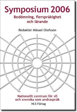 Symposium 2006 : bedömning, flerspråkighet och lärande