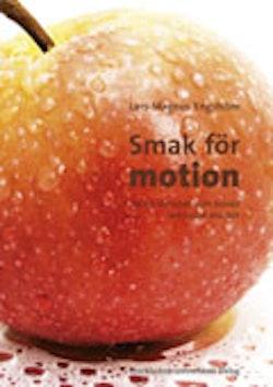 Smak för motion : fysisk aktivitet som livsstil och social markör