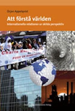 Att förstå världen : internationella relationer ur skilda perspektiv
