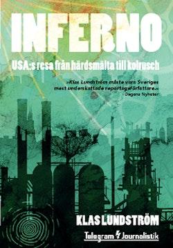 Inferno : USA:s resa från härdsmälta till kolrusch