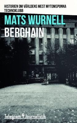 Berghain : historien om världens mest mytomspunna technoklubb