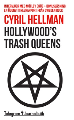 Hollywood's trash queens : intervjuer med Mötley Crüe