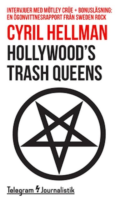 Hollywood's trash queens : intervjuer med Mötley Crüe