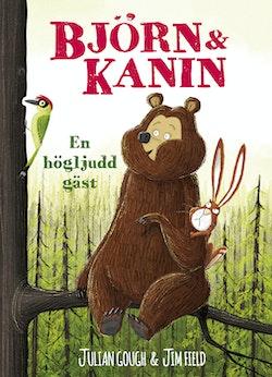 Björn och Kanin. En högljudd gäst