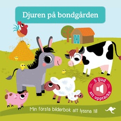 Djuren på bondgården : min första bilderbok att lyssna till