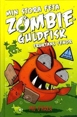 Min stora feta zombieguldfisk : Fruktans fenor