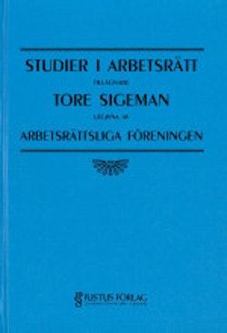Studier i arbetsrätt tillägnadeTore Sigeman