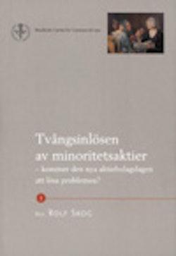 Tvångsinlösen av minoritetsaktier : kommer den nya aktiebolagslagen att lösa problemen?