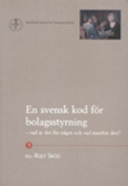 En svensk kod för bolagsstyrning – vad är det för något och vad innebär den?