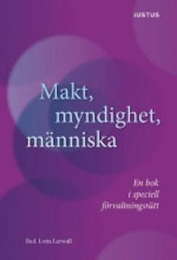 Makt, myndighet, människa : en bok i speciell förvaltningsrätt