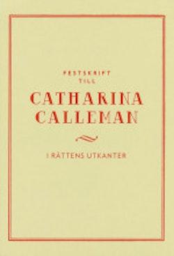 Festskrift till Catharina Calleman : i rättens utkanter