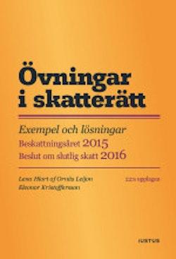 Övningar i skatterätt : exempel och lösningar : beskattningsåret 2015 : beslut om slutlig skatt 2016