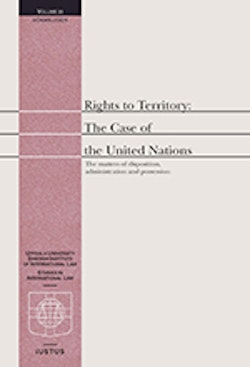 Rights to territory: the case of the United Nations : the matters of disposition, administration an possession
