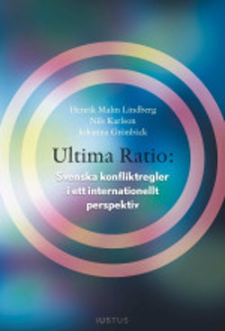 Ultima ratio : svenska konfliktregler i ett internationellt perspektiv