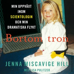 Bortom tron : min uppväxt inom scientologin och min dramatiska flykt