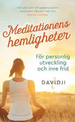 Meditationens hemligheter : för personlig utveckling och inre frid