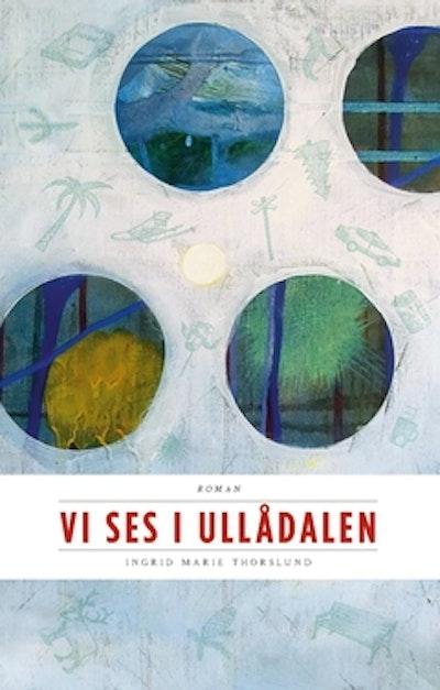 Vi ses i Ullådalen : första boken