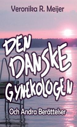 Den danske gynekologen : och andra berättelser