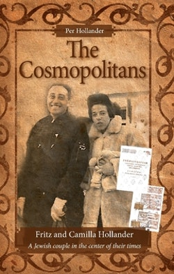 The cosmopolitans : Fritz and Camilla Hollander - a Jewish couple in the center of their times