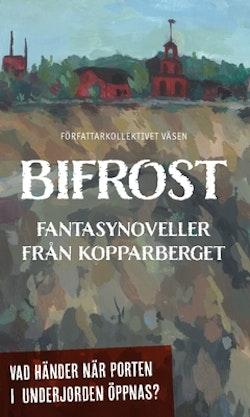 Bifrost : fantasynoveller från Kopparberget