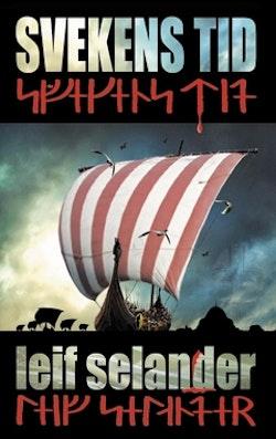 Svekens tid : vikingarnas färd från Norden till Miklagård - baserat på verkliga händelser