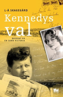 Kennedys val : baserat på en sann historia