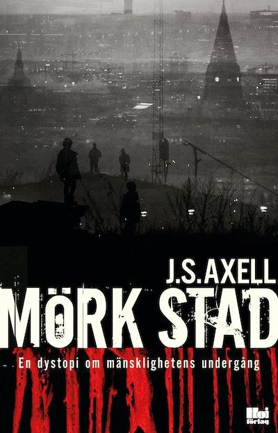 Mörk stad : en dystopi om mänsklighetens undergång