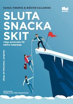 Sluta snacka skit : våga provocera för bättre ledarskap