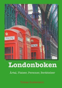 Londonboken : Årtal, Platser, Personer, Berättelser