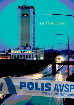 Livet har sitt pris : en polisroman