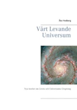 Vårt levande universum : nya teorier om livets och vårt universums ursprung