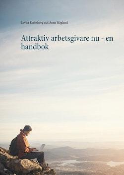 Attraktiv arbetsgivare nu : en handbok