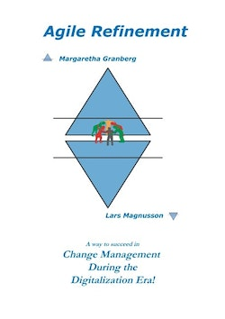 Agile Refinement : A way to succeed in Change Management during the Digital