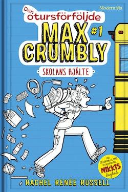Den otursförföljde Max Crumbly #1. Skolans hjälte