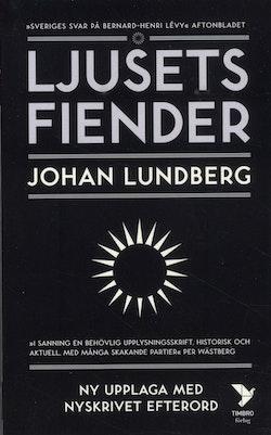 Ljusets fiender : Västvärldens självkritik och den svenska idédebatten