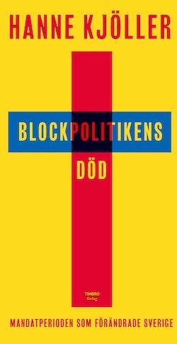 Blockpolitikens död