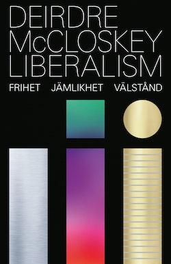 Liberalism : frihet, jämlikhet, välstånd