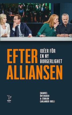 Efter Alliansen : idéer för en ny borgerlighet