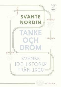 Tanke och dröm : Svensk idéhistoria från 1900