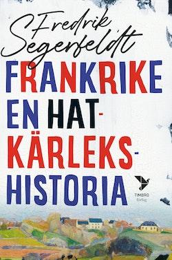 Frankrike : en hatkärlekshistoria